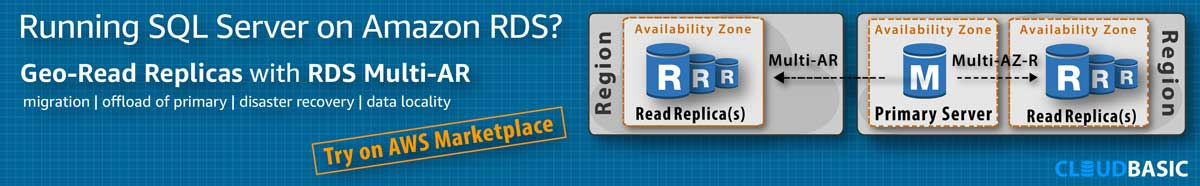 Try Geo-Read Replicas with CloudBasic RDS Multi-AR on AWS Marketplace